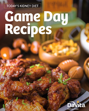 Today's Kidney Diet - Game Day Recipes